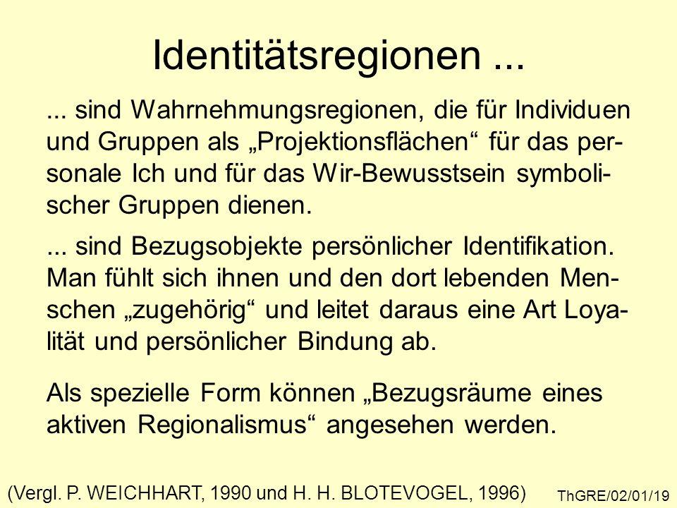 """Identitätsregionen ... ... sind Wahrnehmungsregionen, die für Individuen. und Gruppen als """"Projektionsflächen für das per-"""
