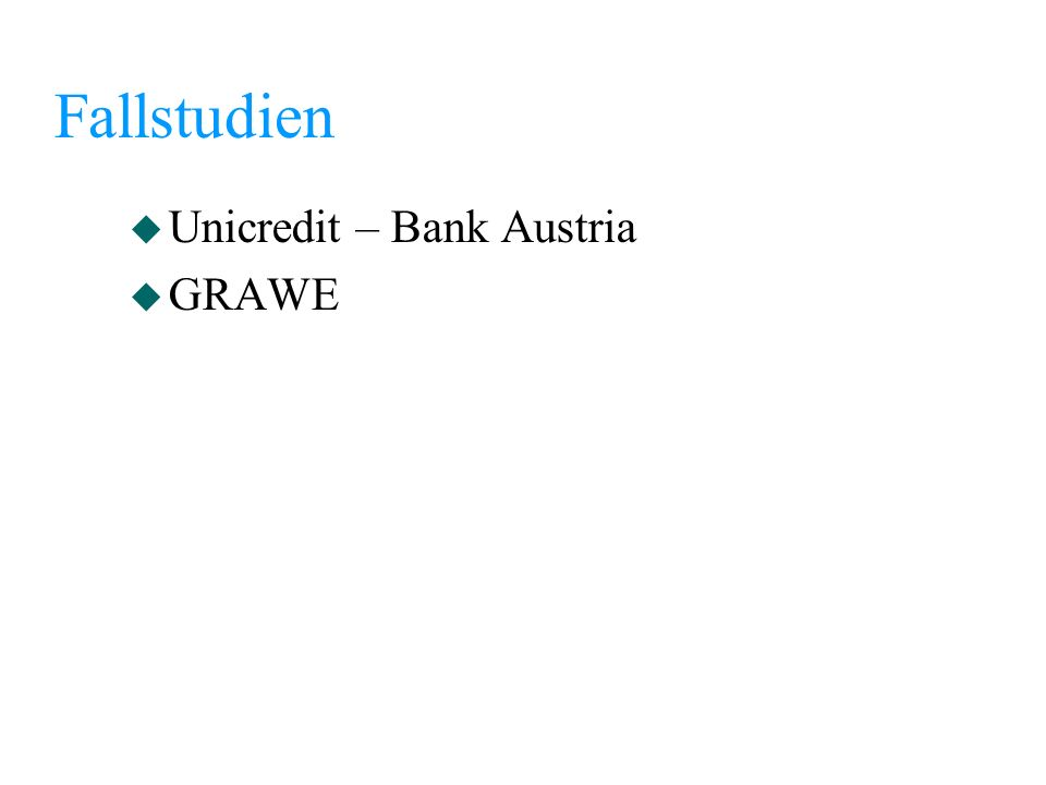 Fallstudien Unicredit – Bank Austria GRAWE