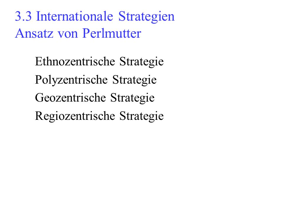3.3 Internationale Strategien Ansatz von Perlmutter