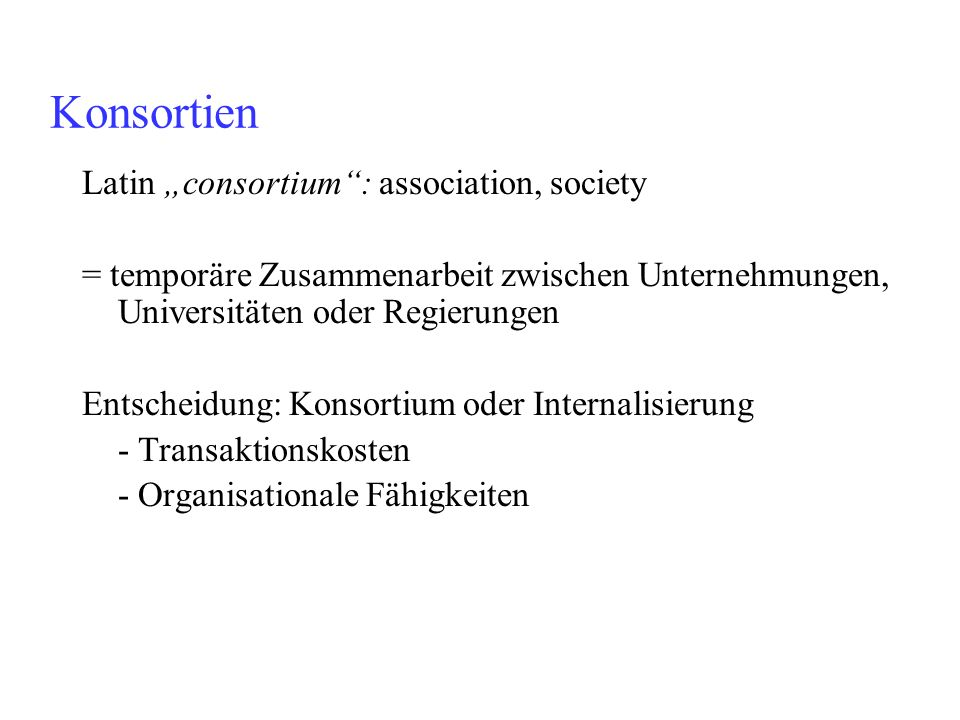 "Konsortien Latin ""consortium : association, society"