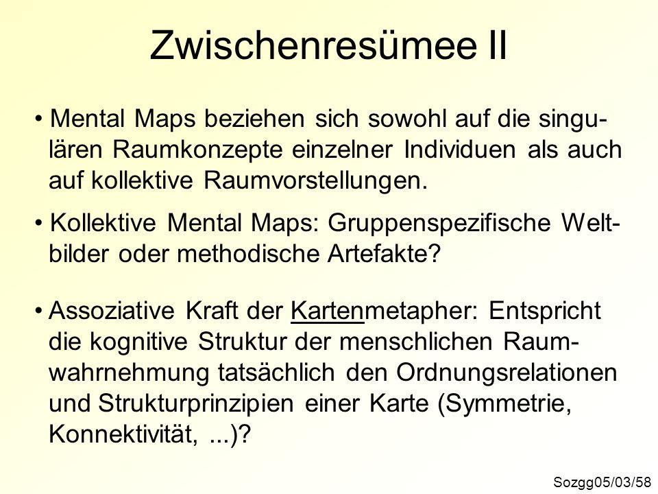 Zwischenresümee II Mental Maps beziehen sich sowohl auf die singu-