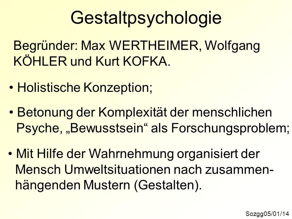 Gestaltpsychologie Begründer: Max WERTHEIMER, Wolfgang