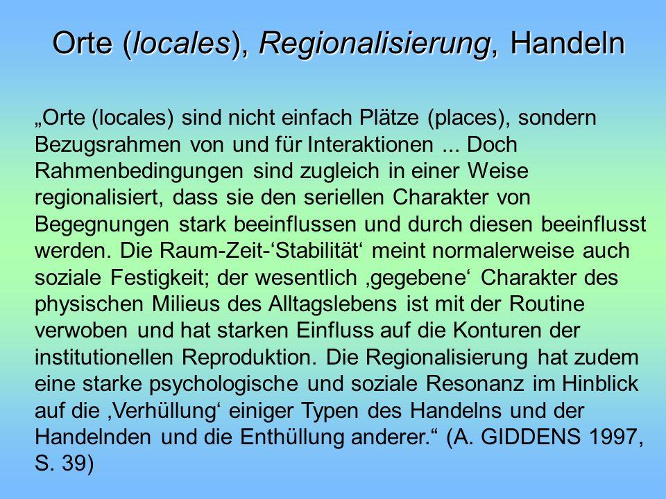 Orte (locales), Regionalisierung, Handeln