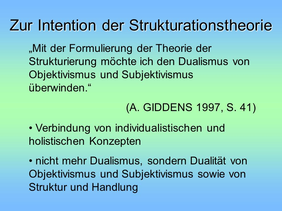 Zur Intention der Strukturationstheorie