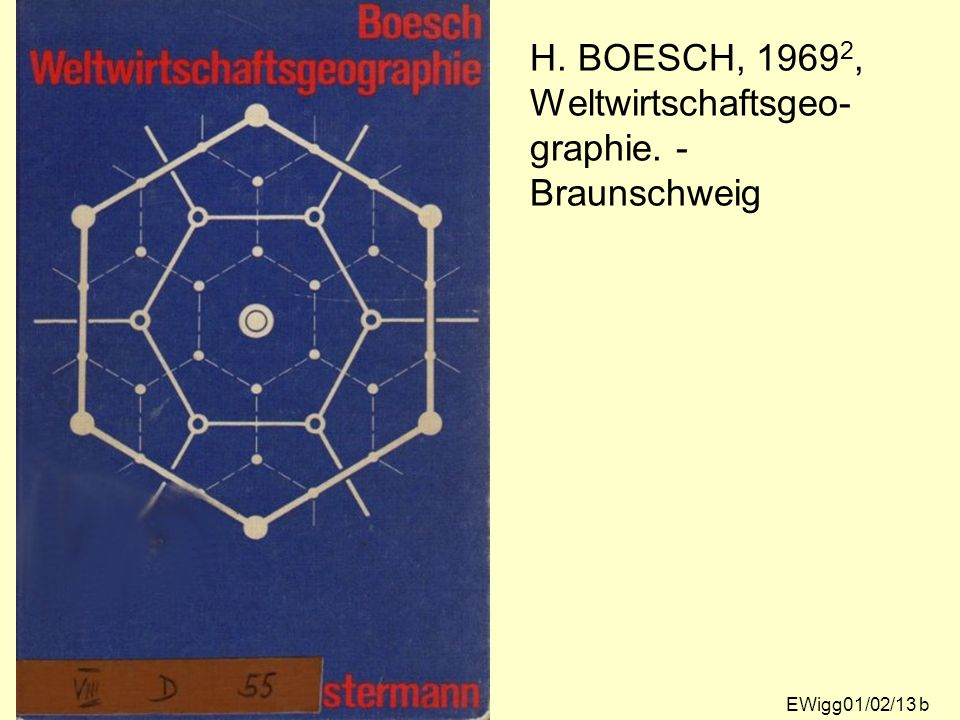 H. BOESCH, 19692, Weltwirtschaftsgeo-graphie. - Braunschweig