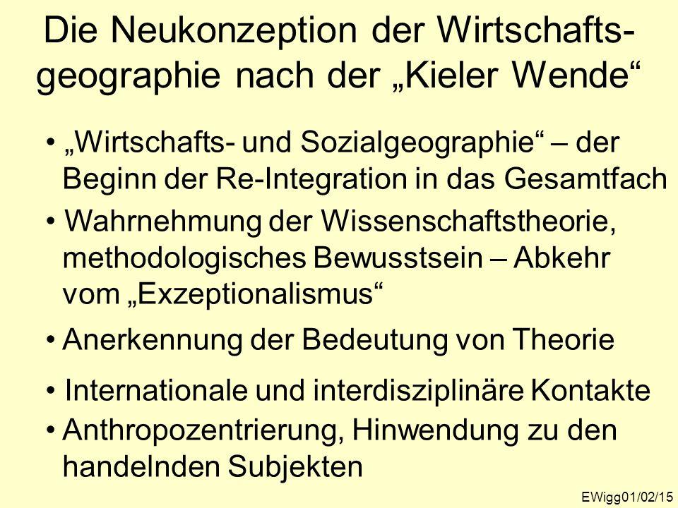 """Die Neukonzeption der Wirtschafts-geographie nach der """"Kieler Wende"""