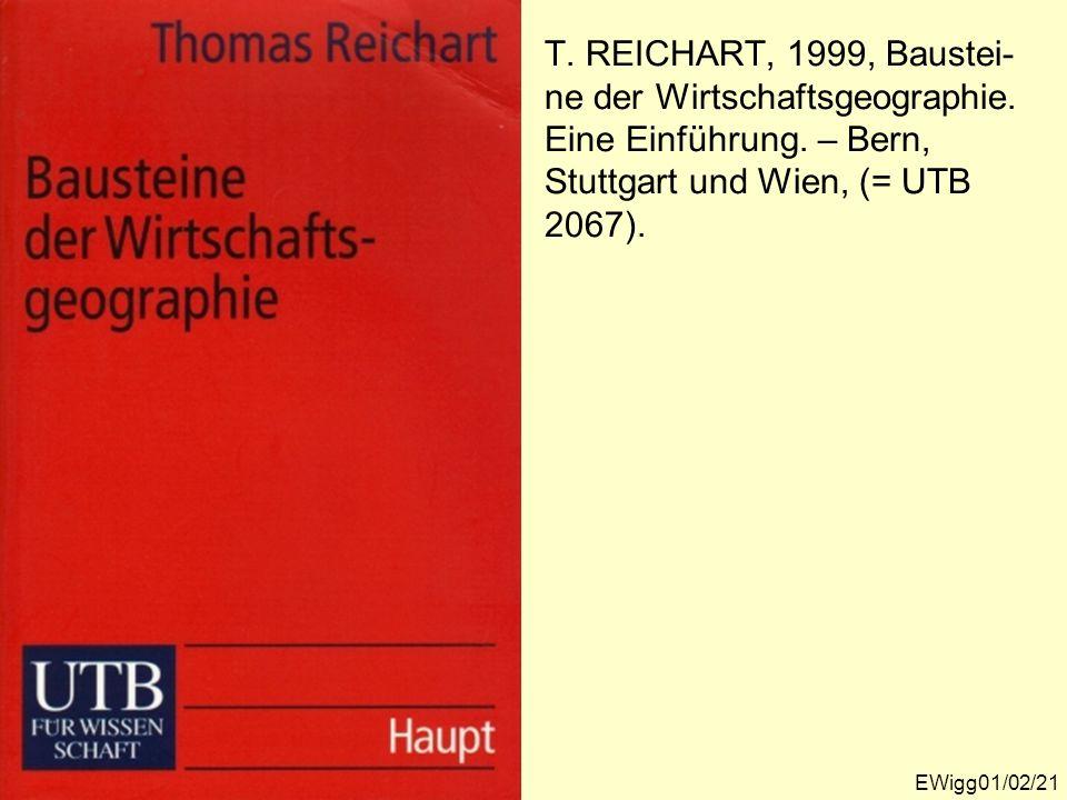 T. REICHART, 1999, Baustei-ne der Wirtschaftsgeographie