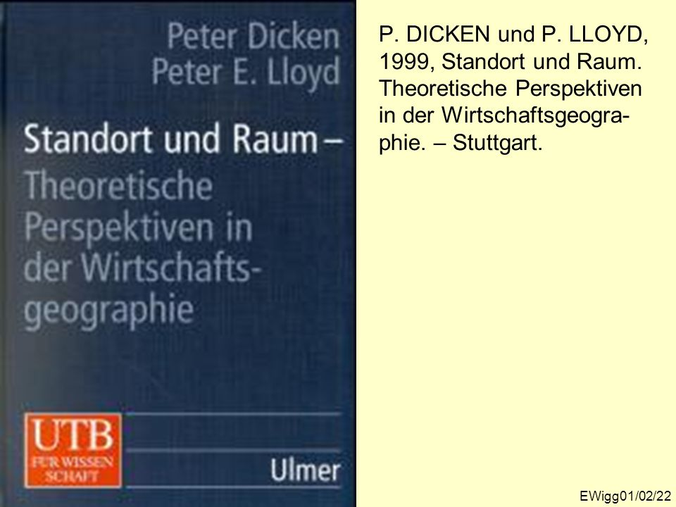 P. DICKEN und P. LLOYD, 1999, Standort und Raum