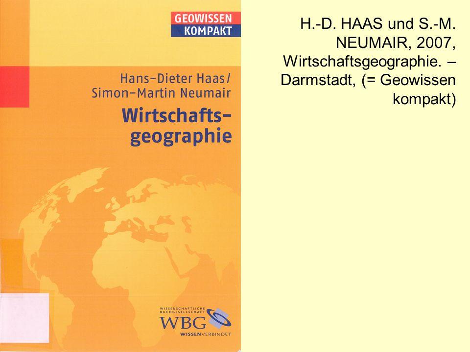 H. -D. HAAS und S. -M. NEUMAIR, 2007, Wirtschaftsgeographie