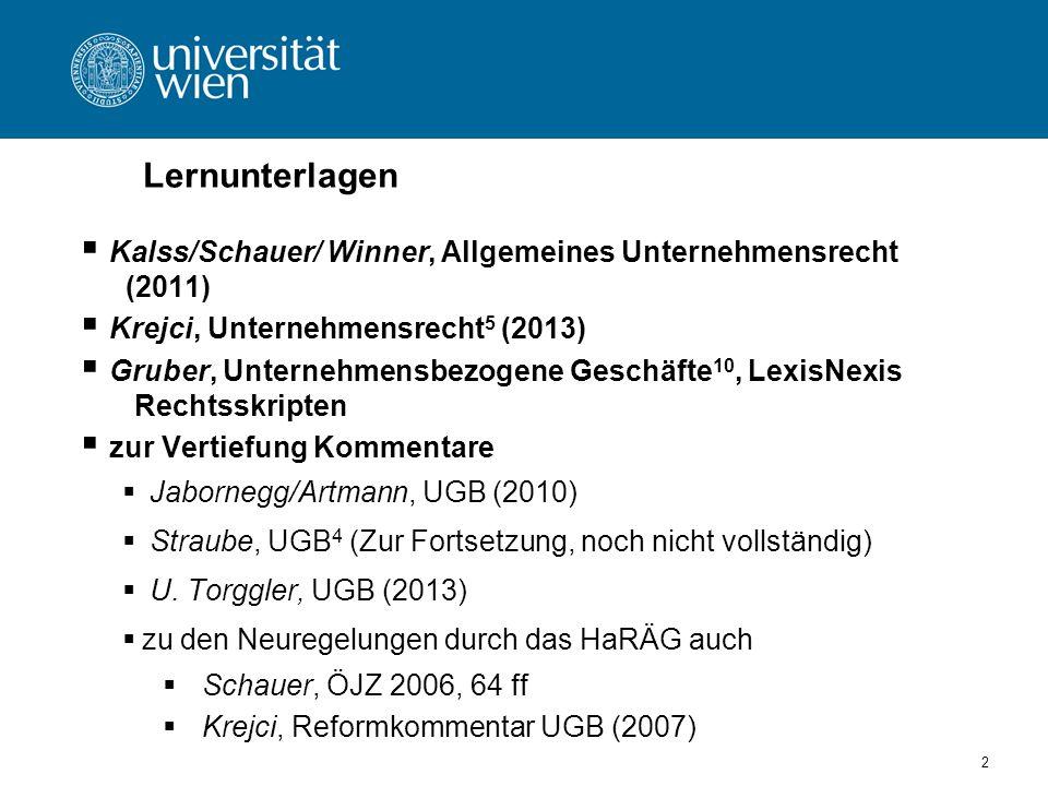 Lernunterlagen Kalss/Schauer/ Winner, Allgemeines Unternehmensrecht (2011) Krejci, Unternehmensrecht5 (2013)