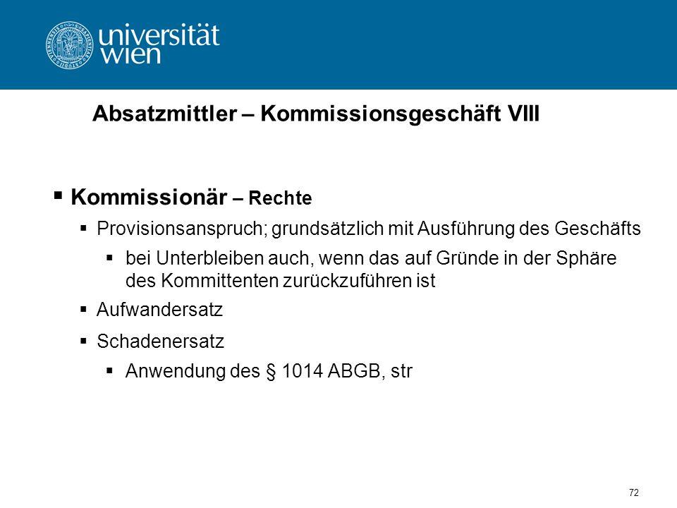 Absatzmittler – Kommissionsgeschäft VIII