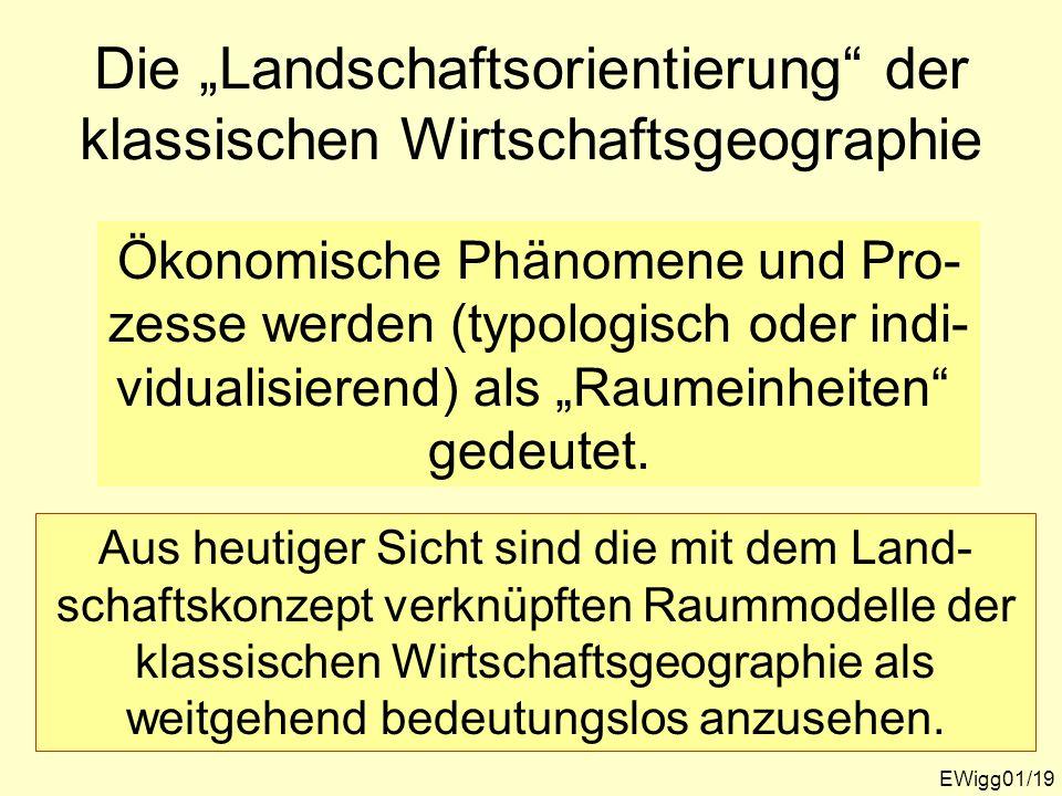 """Die """"Landschaftsorientierung der klassischen Wirtschaftsgeographie"""