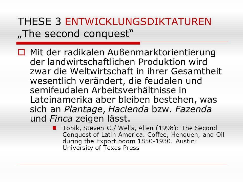 "THESE 3 ENTWICKLUNGSDIKTATUREN ""The second conquest"