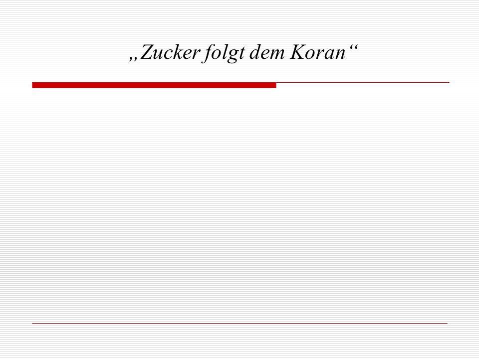 """""""Zucker folgt dem Koran"""