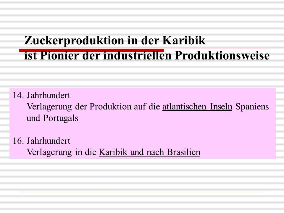 Zuckerproduktion in der Karibik