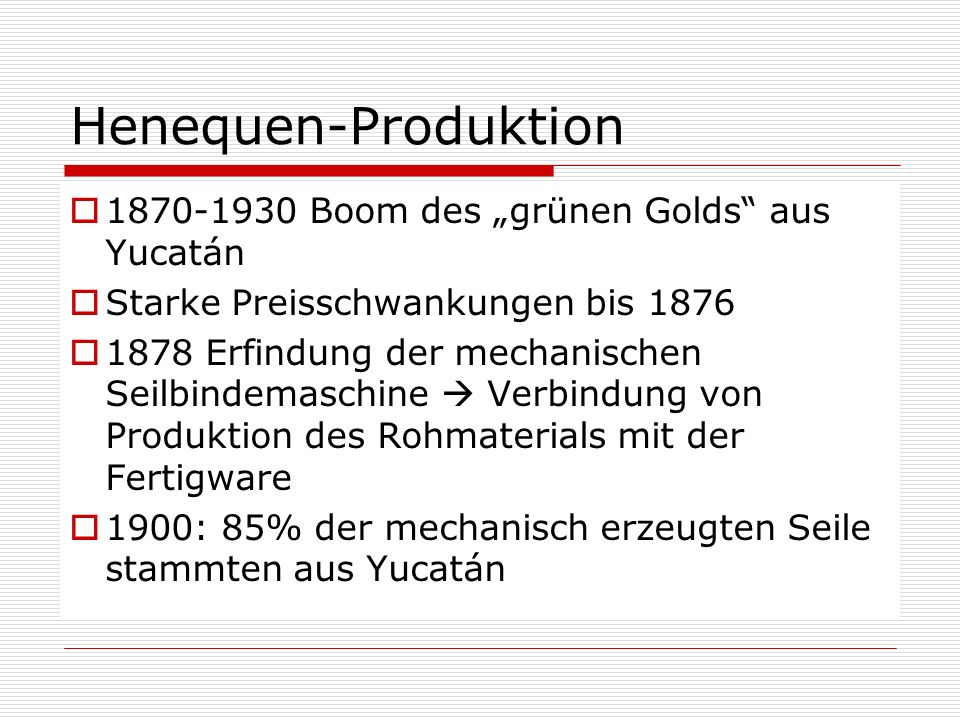 "Henequen-Produktion 1870-1930 Boom des ""grünen Golds aus Yucatán"