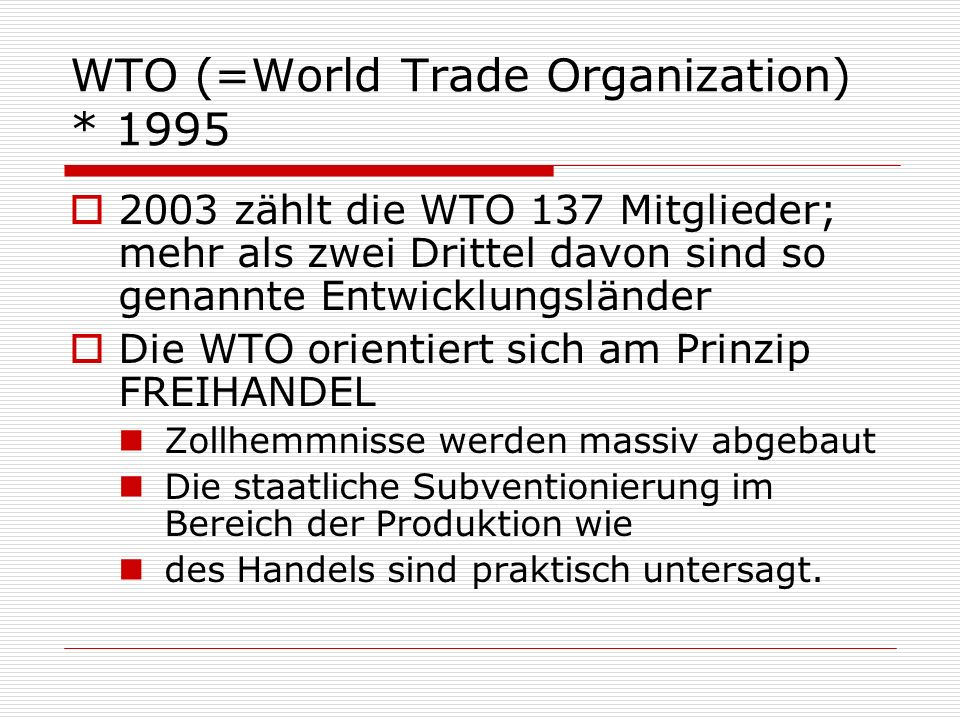 WTO (=World Trade Organization) * 1995