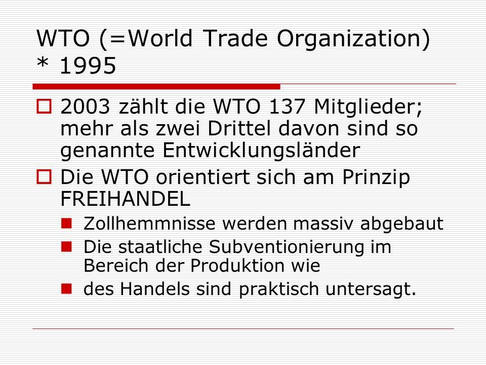 WTO (=World Trade Organization) * 1995