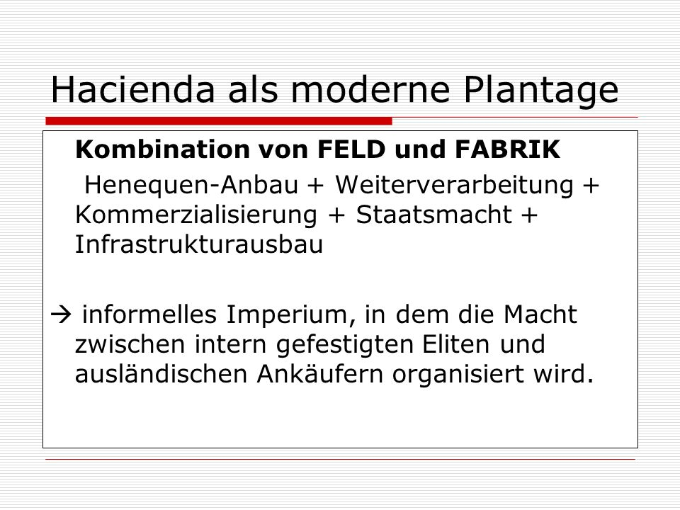 Hacienda als moderne Plantage
