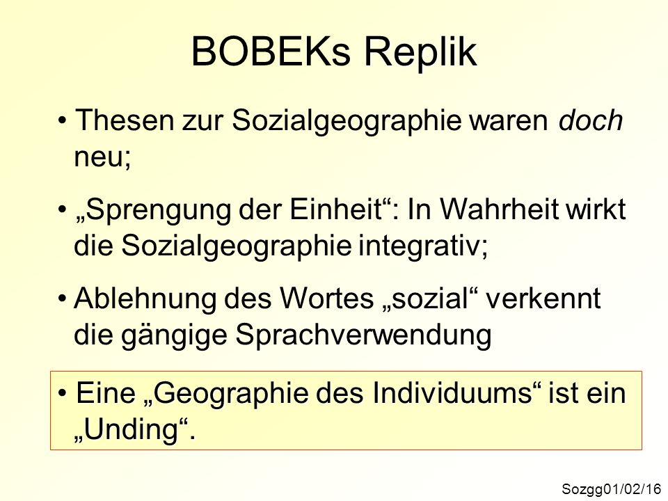 BOBEKs Replik Thesen zur Sozialgeographie waren doch neu;