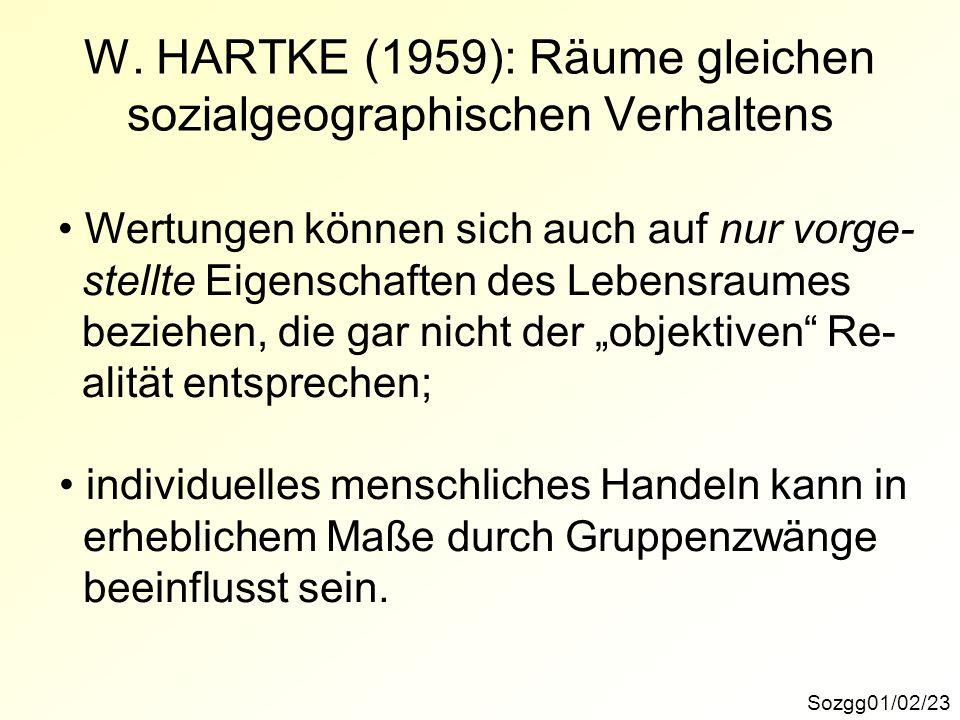 W. HARTKE (1959): Räume gleichen sozialgeographischen Verhaltens