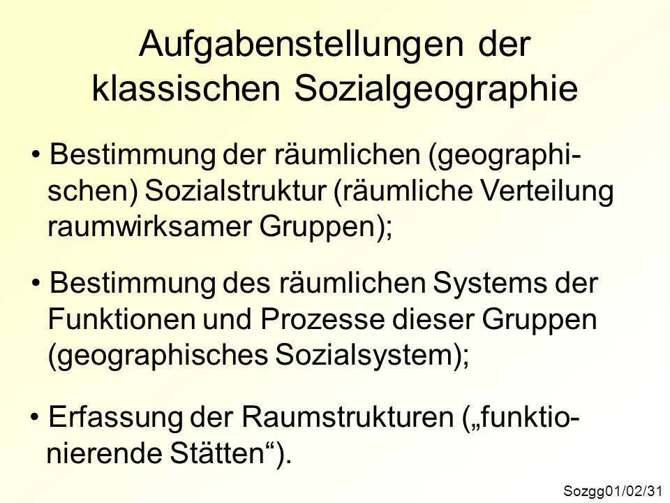 Aufgabenstellungen der klassischen Sozialgeographie
