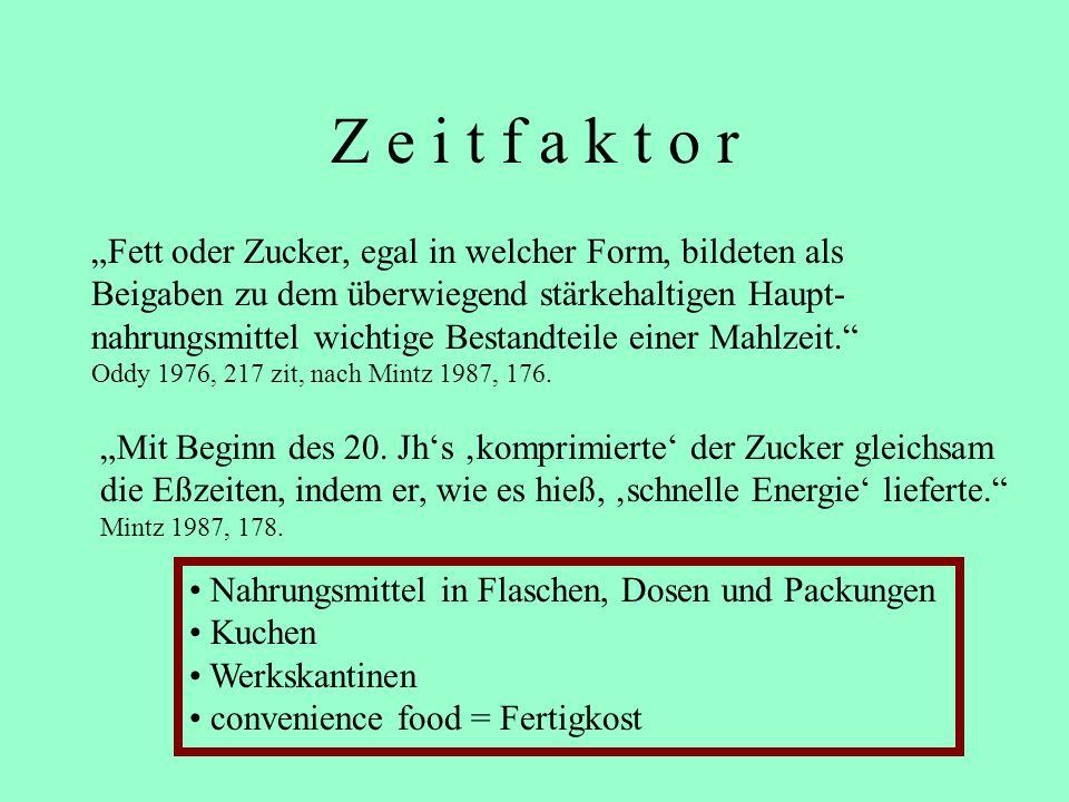 """Z e i t f a k t o r """"Fett oder Zucker, egal in welcher Form, bildeten als. Beigaben zu dem überwiegend stärkehaltigen Haupt-"""