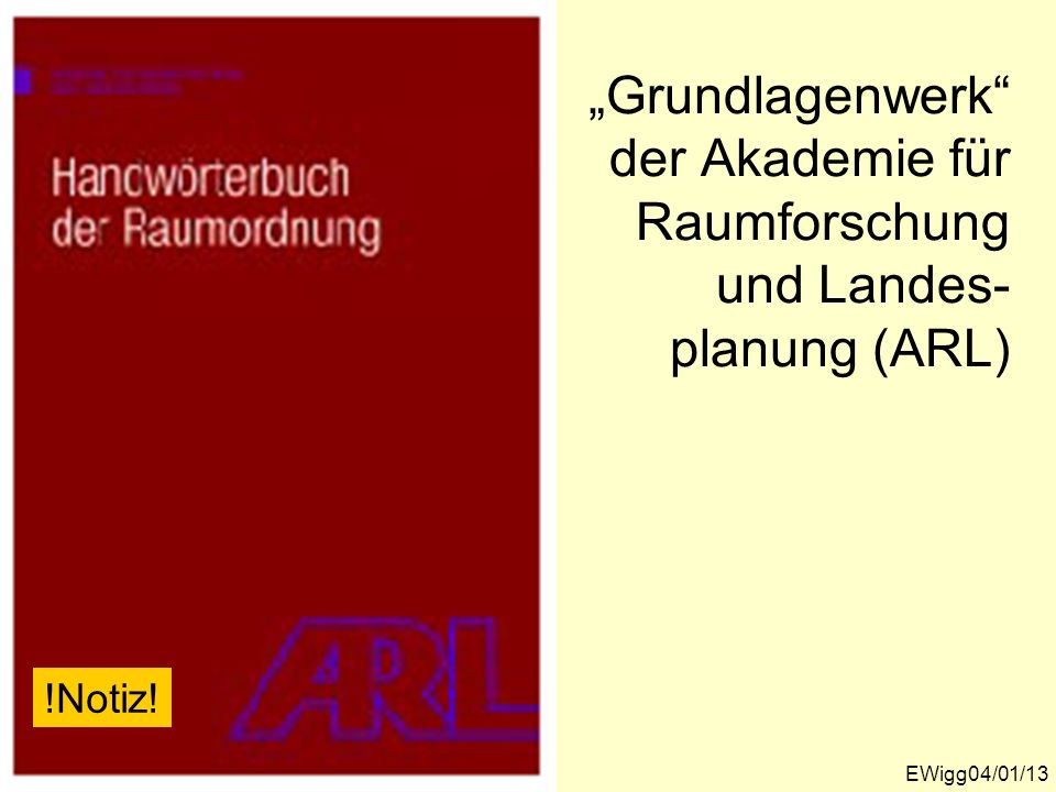 """""""Grundlagenwerk der Akademie für Raumforschung und Landes-planung (ARL)"""