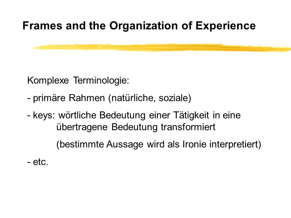 Frames and the Organization of Experience