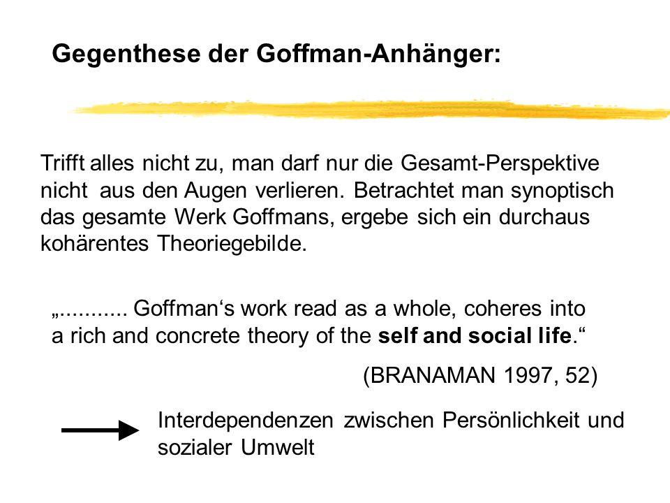 Gegenthese der Goffman-Anhänger: