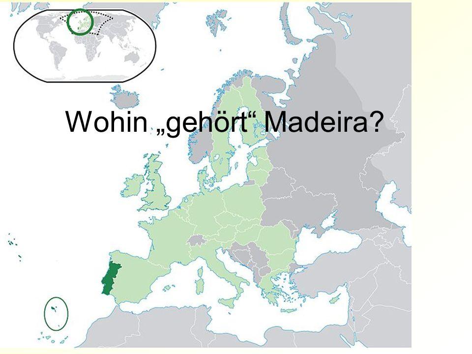 """Wohin """"gehört Madeira"""