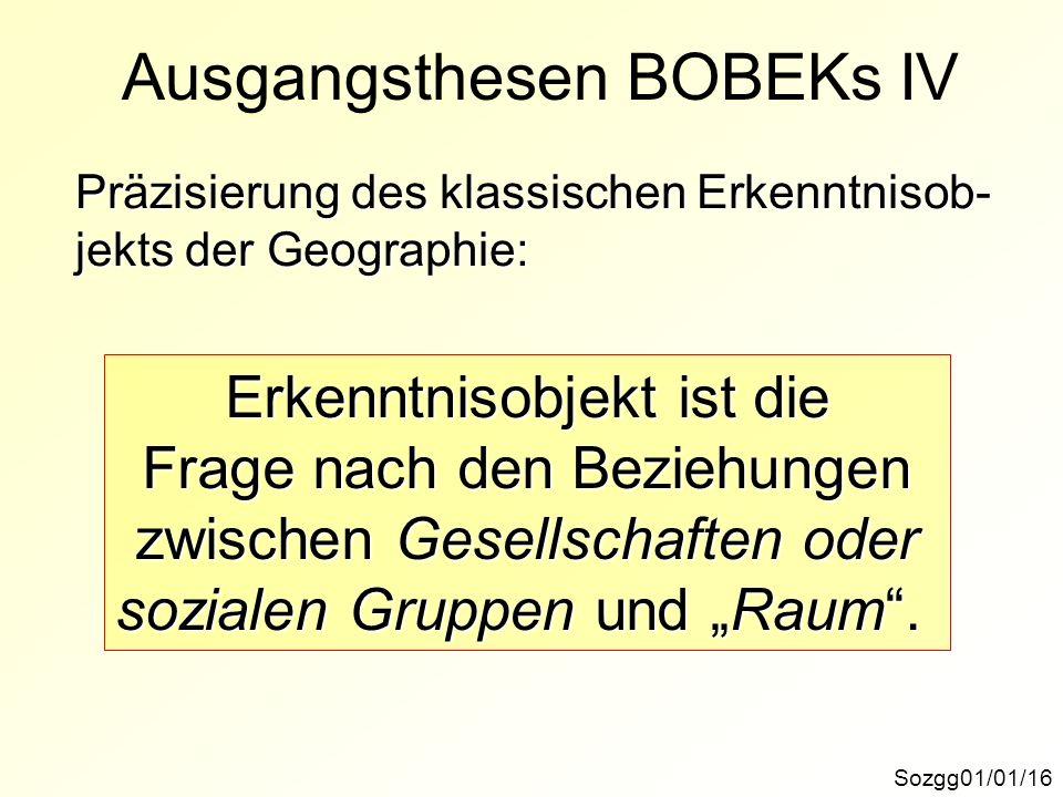 Ausgangsthesen BOBEKs IV