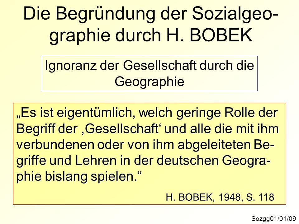 Die Begründung der Sozialgeo-graphie durch H. BOBEK