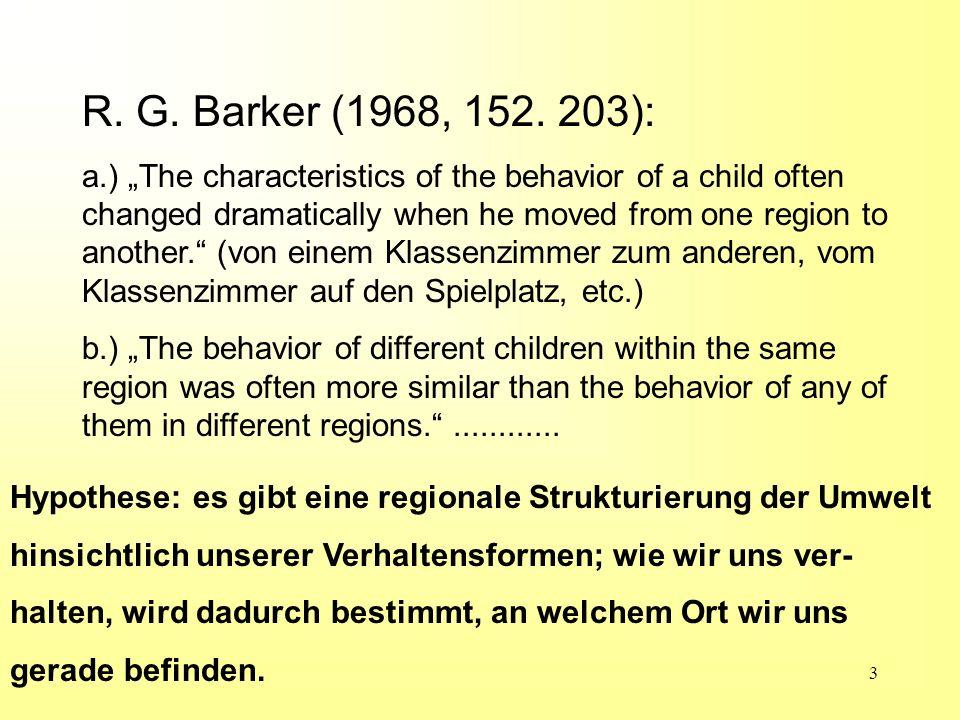 R. G. Barker (1968, 152. 203):