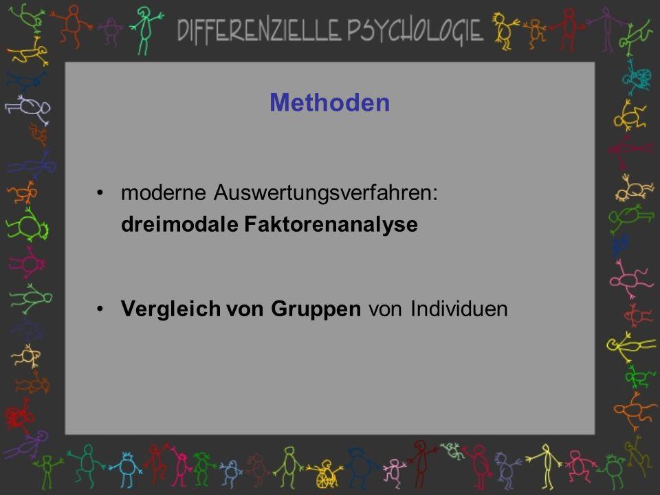 Methoden moderne Auswertungsverfahren: dreimodale Faktorenanalyse