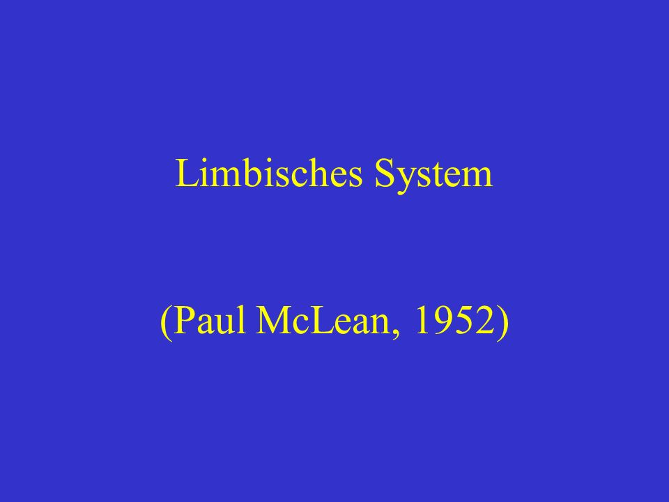 Limbisches System (Paul McLean, 1952)