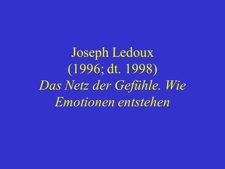 Joseph Ledoux (1996; dt. 1998) Das Netz der Gefühle