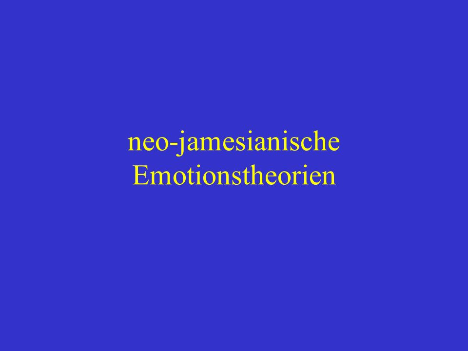 neo-jamesianische Emotionstheorien