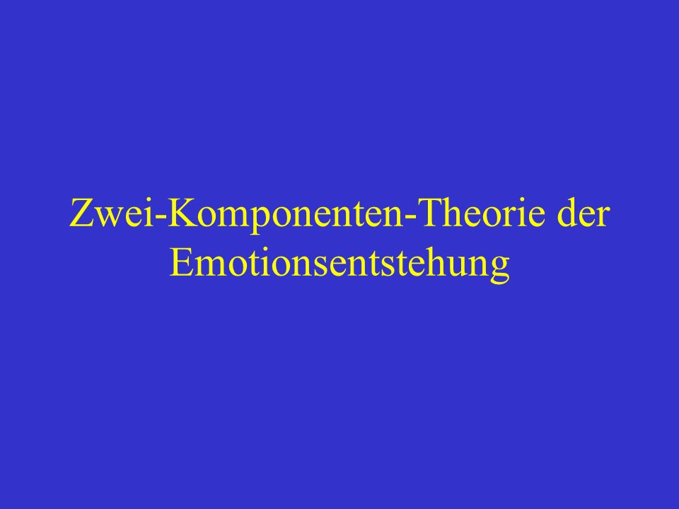 Zwei-Komponenten-Theorie der Emotionsentstehung
