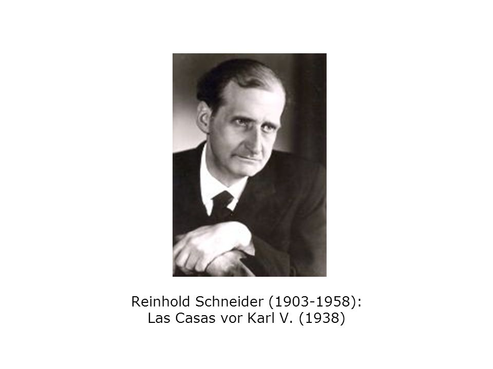 Reinhold Schneider (1903-1958): Las Casas vor Karl V. (1938)