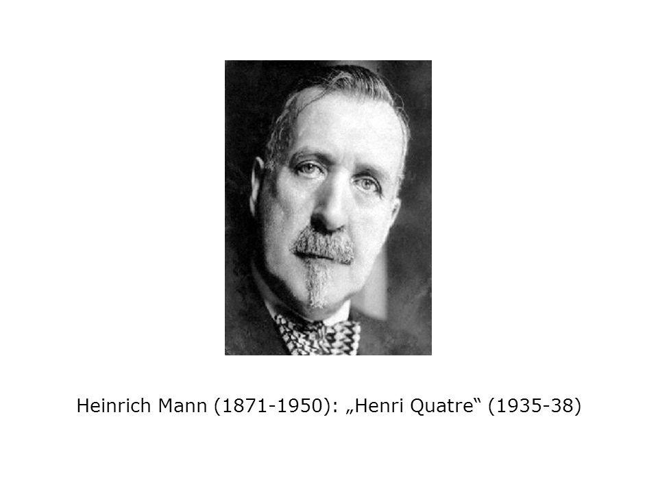 "Heinrich Mann (1871-1950): ""Henri Quatre (1935-38)"