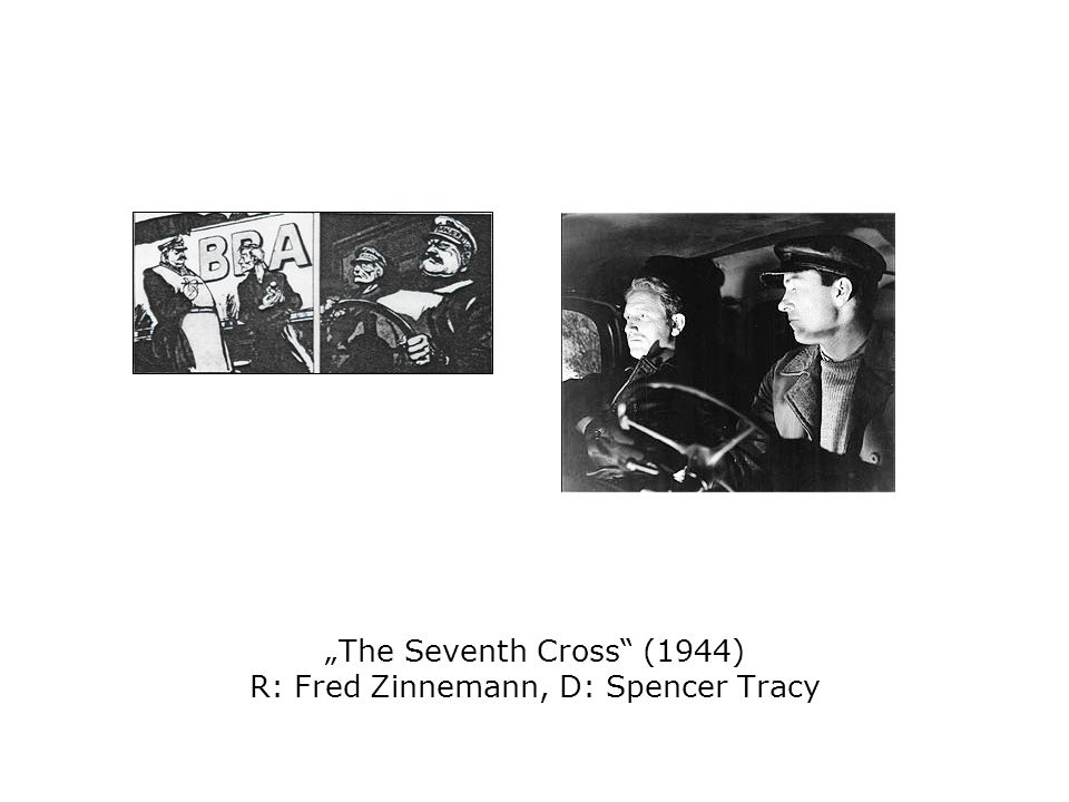 """The Seventh Cross (1944) R: Fred Zinnemann, D: Spencer Tracy"