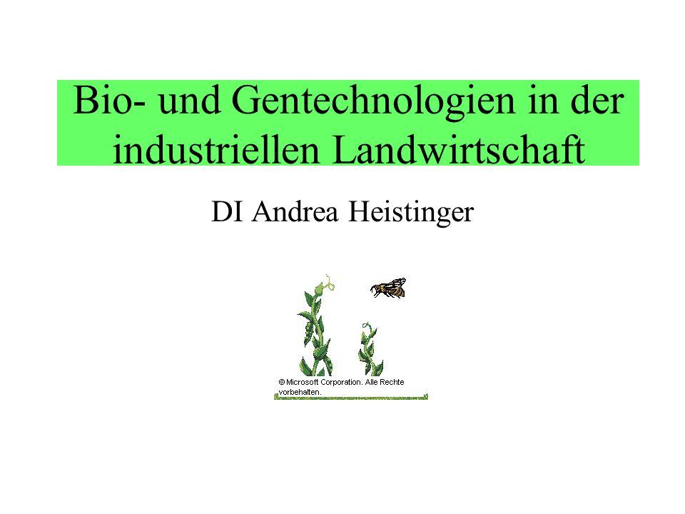 Bio- und Gentechnologien in der industriellen Landwirtschaft