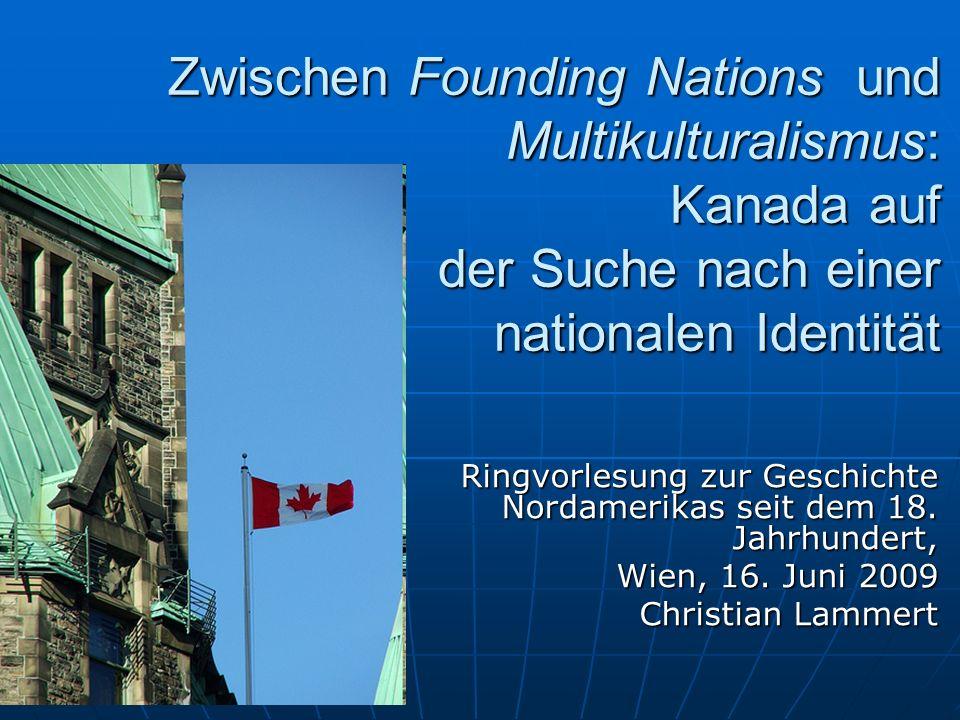 Zwischen Founding Nations und Multikulturalismus: Kanada auf der Suche nach einer nationalen Identität