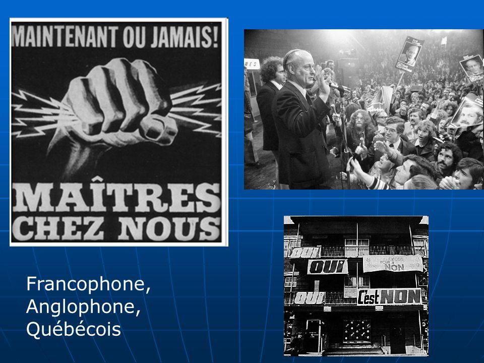 Francophone, Anglophone, Québécois