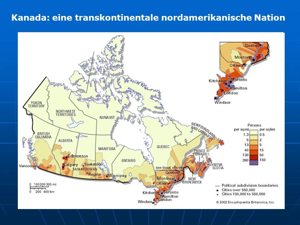 Kanada: eine transkontinentale nordamerikanische Nation