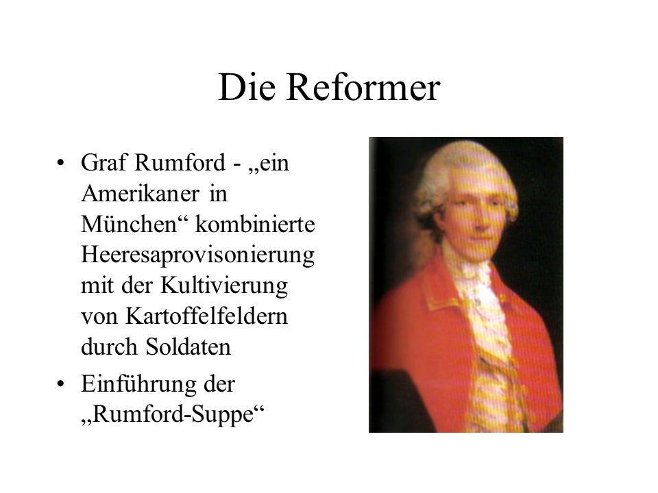 """Die Reformer Graf Rumford - """"ein Amerikaner in München kombinierte Heeresaprovisonierung mit der Kultivierung von Kartoffelfeldern durch Soldaten."""