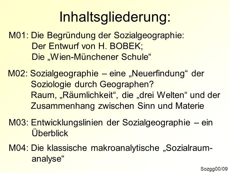 Inhaltsgliederung: M01: Die Begründung der Sozialgeographie: