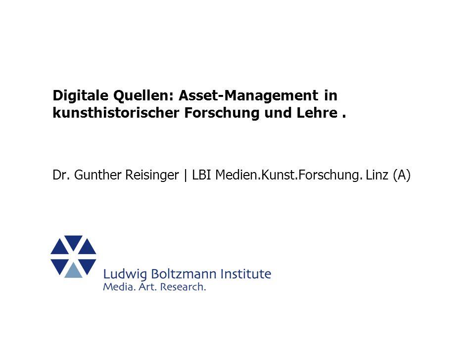 Digitale Quellen: Asset-Management in kunsthistorischer Forschung und Lehre .