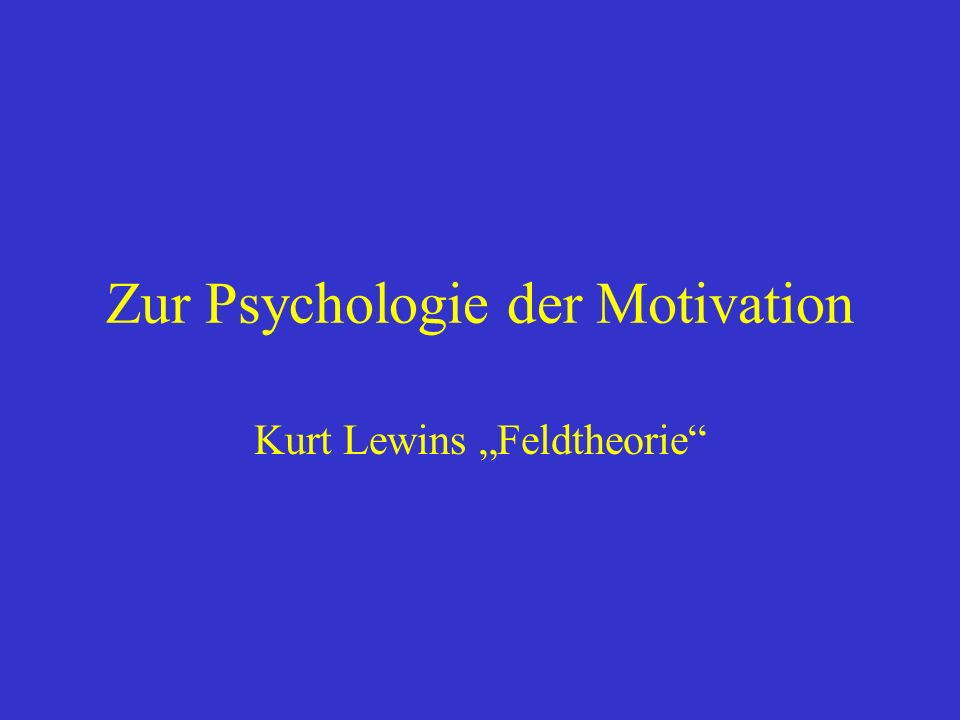 Zur Psychologie der Motivation